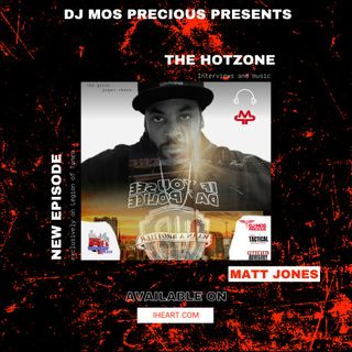 The Hotzone Featuring Matt Jones with DJ Mos Precious