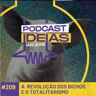"""Ideias #209 - """"A Revolução dos Bichos"""" e as origens do totalitarismo"""