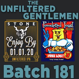 Batch181: Stone Enjoy By 01.01.20 & Out of Bounds Powdered Toast Man