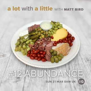 A Lot With A Little #12: ABUNDANCE - growth through miraculous provision of more than enough