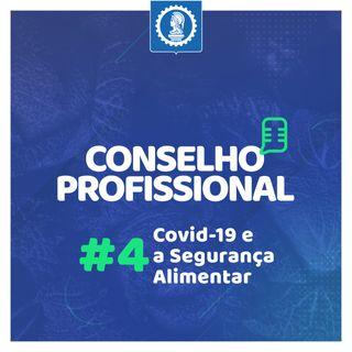 Conselho Profissional #4 - Covid-19 - Segurança Alimentar