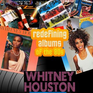 Pop Muzik Presents Redefining Albums - Whitney Houston