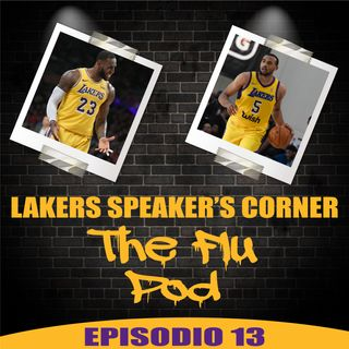 Lakers Speaker's Corner E13 - The Flu Pod