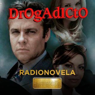 Drogadicto  - Episodio 6 - (Paco Del Toro)