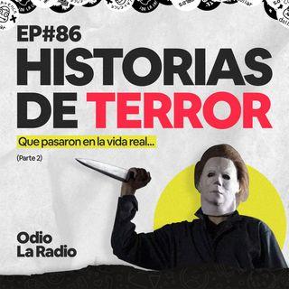 EP#86 - Historias de Terror | Parte 2
