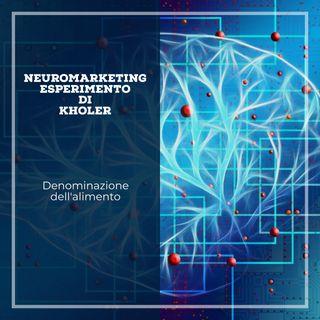 Neuromarketing, esperimento di Kholer e denominazione dell'alimento