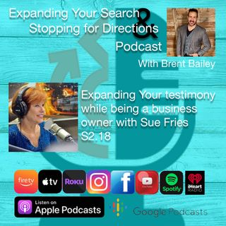 Expanding your testimony while being a business owner w/Sue Fries S2. 19
