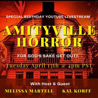 Melissa's Birthday Livestream: Deconstructing The Amityville Horror with Kal Korff