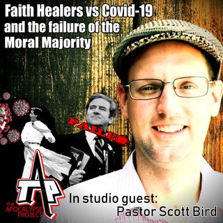 Faith Healers vs Covid-19, and the failure of the Moral Majority Episode 18
