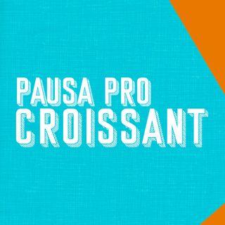 Pausa pro Croissant
