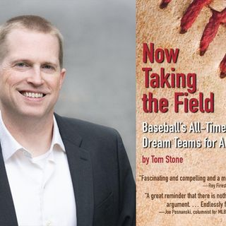 "Sports of All Sorts: Tom Stone Author of ""Now Taking the Field: Baseball's All-Time Dream Teams for All 30 Franchises"""