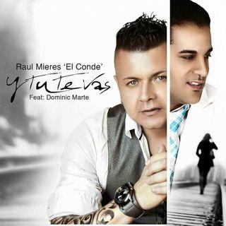 Raul Mieres Feat Dominic Marte - Y Ahora Tu Te Vas-Feat Domenic Marte (Bachata 2018)
