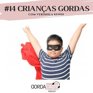 GordaCast #14 | Crianças gordas com Verônica Kehdi