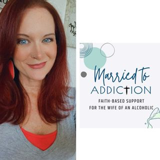 Episode 38 - Married To Addiction with Julie Sanford