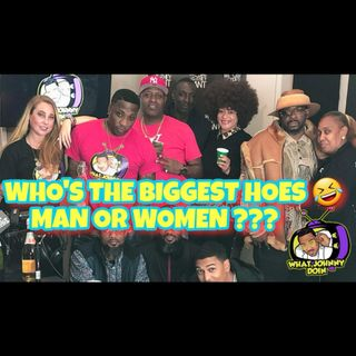 "What Johnny Doin - EP1 ""Who Are The Biggest Hoes""?"