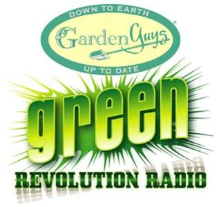 Garden Guys Green Revolution Talk Radio