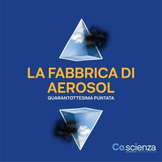 La Fabbrica di Aerosol (Quarantottesima Puntata)