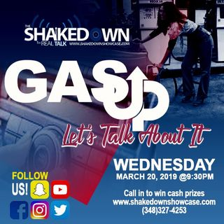 Let's Talk About it (Gas Up Wednesday With Shakedown Showcase)