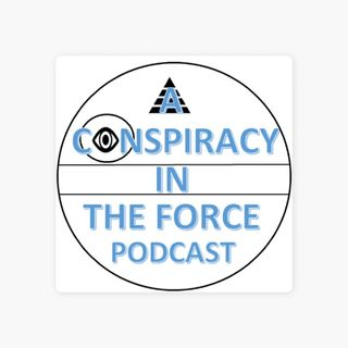 Conspiracy in the Force w/ Konspiracy Kyle