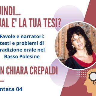 PUNTATA 04. Chiara Crepaldi, Professoressa di Lettere ed esperta di Etnografia