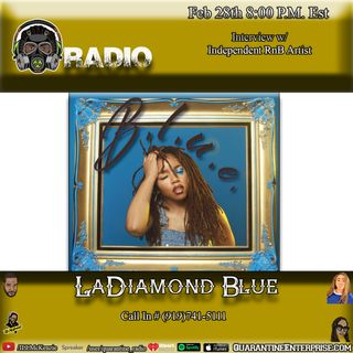 Quarantine Radio welcomes back Ladiamond Blue back to the show