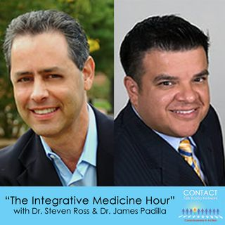 The Integrative Medicine Hour with Dr. Ross & Dr. Padilla