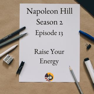 Positive Mental Attitude: Season 2 - Episode 13 - How to Raise Your Energy