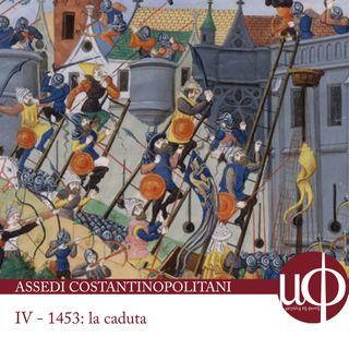 Assedi costantinopolitani - 1453: La caduta - quarta puntata