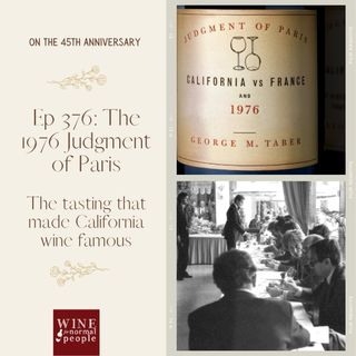 Ep 376: The 1976 Judgment of Paris -- the Tasting That Made California Wine Famous
