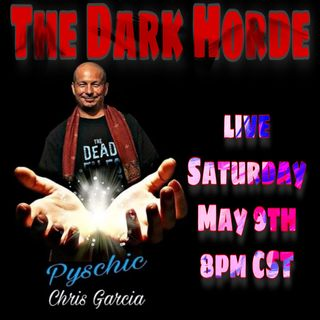 The Dark Horde – 14: Special Guest Psychic Chris Garcia