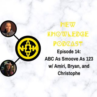 Episode 14: ABC As Smoove As 123 w/ Amiri, Bryan, and Christophe