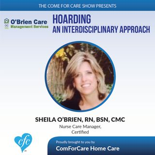 12/21/16: Sheila O'Brien Shares An Interdisciplinary Approach to Dealing with Hoarding on the Come For Care Show with Nicol Rupolo ComForCar