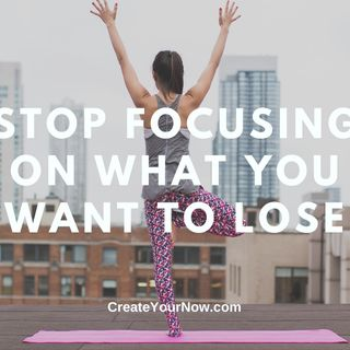 2189 Stop Focusing on What You Want to Lose