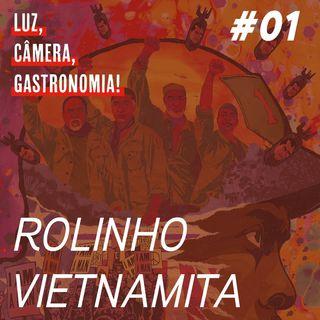 #01 - Rolinho Vietnamita + Da 5 Blood