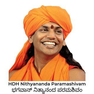 9 August 2019- ಭಗವಾನ್ ನಿತ್ಯಾನಂದ ಪರಮಶಿವಂರ ನೇರ ಸಂದೆಶ