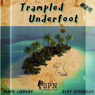 Trampled Underfoot - 029 -  Mystery Island and Tales To Astonish
