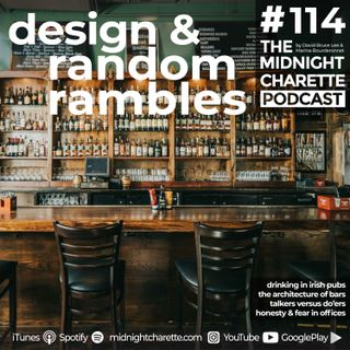 #114 - Irish Pubs, Perceived Racism, the Architecture of Bars, and Random Stories