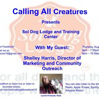 Calling All Creatures Presents Sol Dog Lodge and Training Center