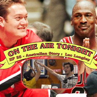 Ep 35 - One Giant Leap (Luc Longley Aus Story)