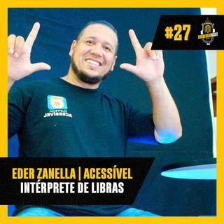 Eder Zanella | Acessível - Torresmocast #27