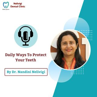 Daily ways to protect your teeth | Best Dentist in Bangalore