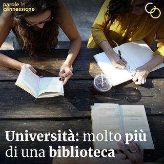 S02Ep06 - Università: molto più di una biblioteca