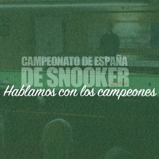 IX Campeonato de España de Snooker - Hablamos con los campeones
