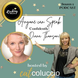 Anyone can speak Confidently! with Diana Thomson