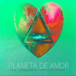 Planeta de Amor -iMARK RADIO, Shanga Demar, YOFER, Murphy Seed