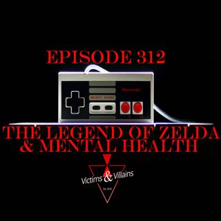 The Legend of Zelda & Mental Health | Episode 312