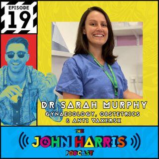#19 - Dr Sarah Murphy: Gynaecology, Obstetrics & Anti-Vaxxers