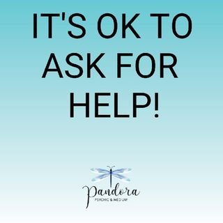 Episode 11 - It's Ok To Ask For Help Pandora Psychic Medium