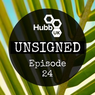 Hubb UK Unsigned Episode 24 with Letty B and special guest Jenny