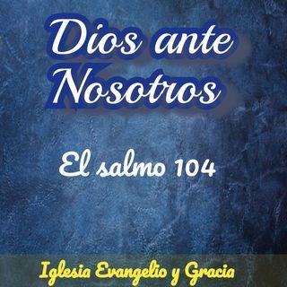 Dios ante nosotros, salmo 104
